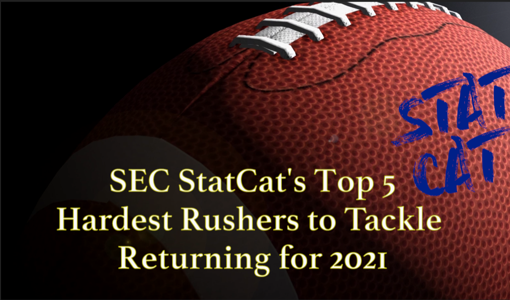 SEC StatCat's Top5 Hardest Rushers to Tackle for 2021
