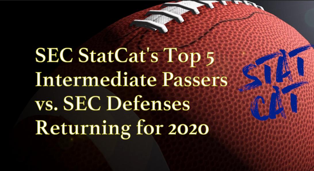 2020 Vision: SEC StatCat's Top5 Best Intermediate Passers