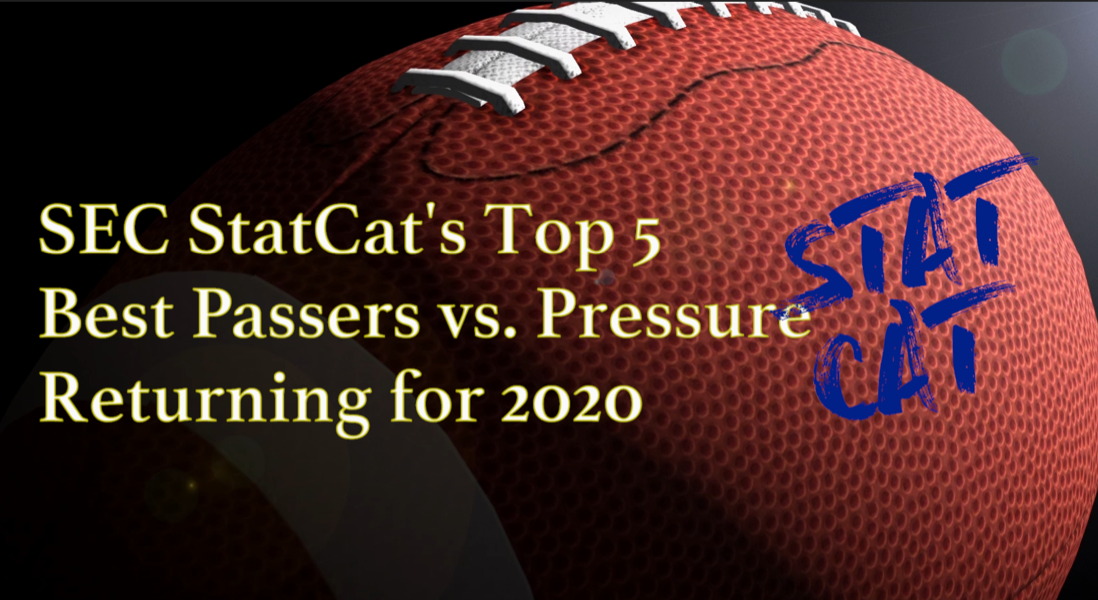 2020 Vision: SEC StatCat's Top5 Best Pressured Passers