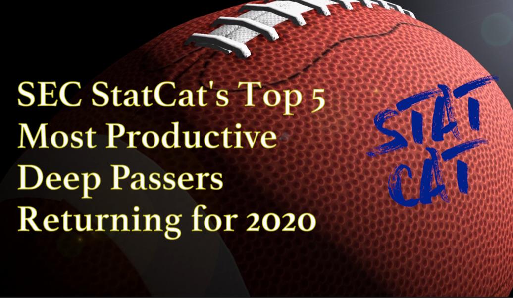 2020 Vision: SEC StatCat's Top5 Most Productive Deep Passers