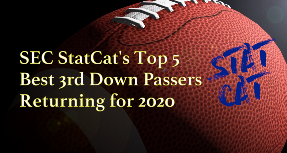 2020 Vision: SEC StatCat's Top5 Best 3rd Down Passers