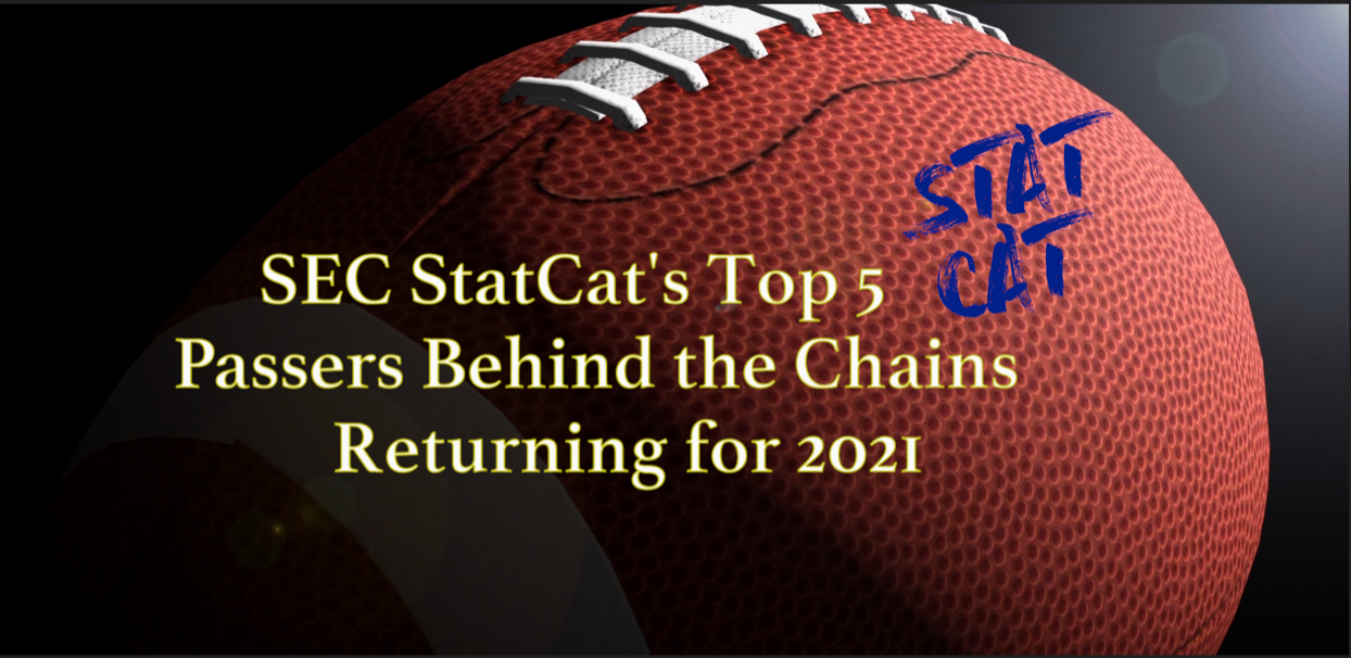 SEC StatCat's Top5 Passers Behind the Chains for 2021