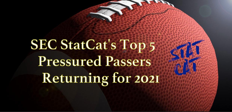 SEC StatCat's Top5 Pressured Passers ahead of 2021