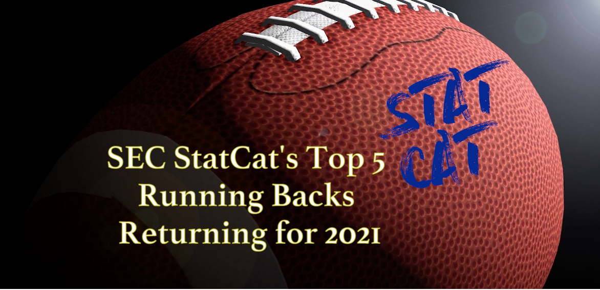 SEC StatCat's Top5 Running Backs for 2021