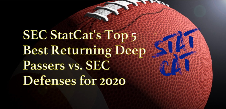 2020 Vision: SEC StatCat's Top5 Best Deep Passers