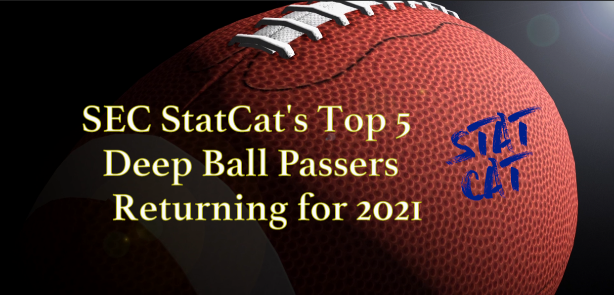 SEC StatCat's Top5 Deep Passers for 2021