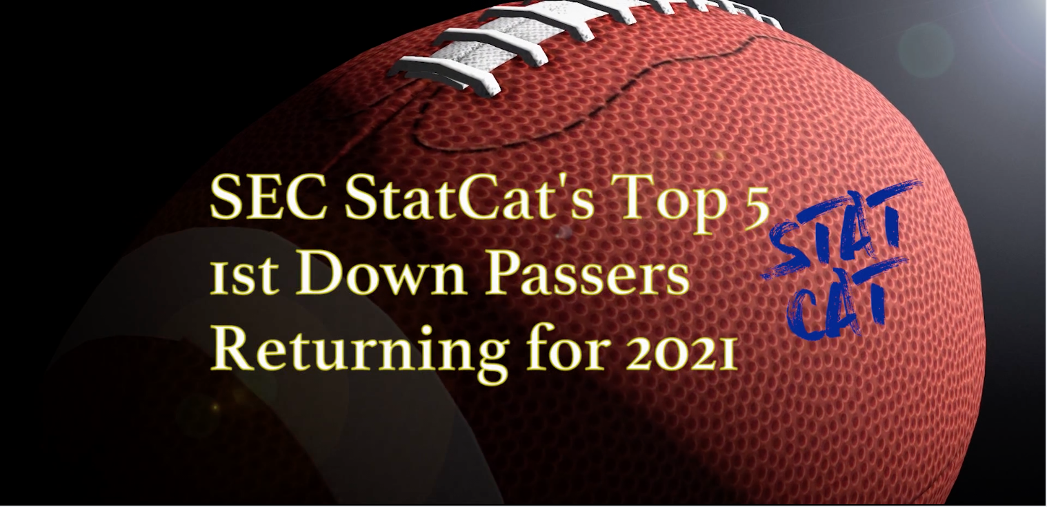 SEC StatCat's Top5 First Down Passers for 2021