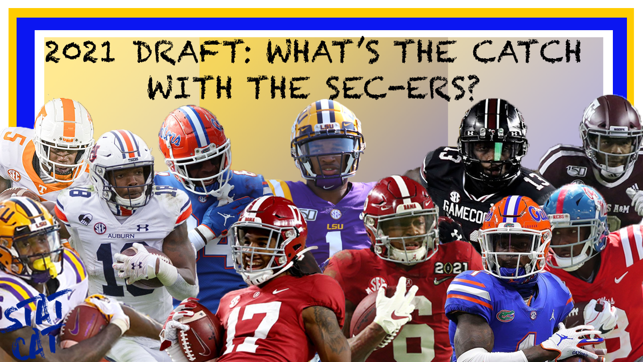 2021 Draft Stuff: What's the Catch with the SECers?