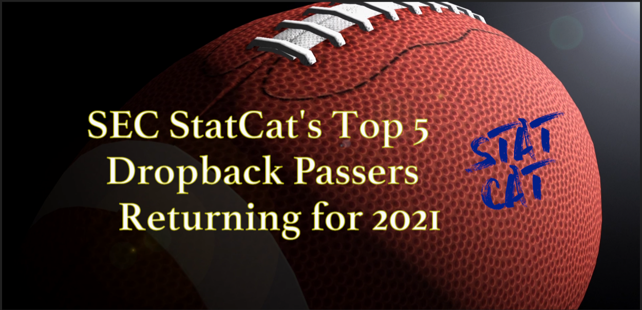 SEC StatCat's Top5 Dropback Passers for 2021