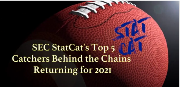 SEC StatCat's Top5 Pass Catchers Behind the Chains for 2021