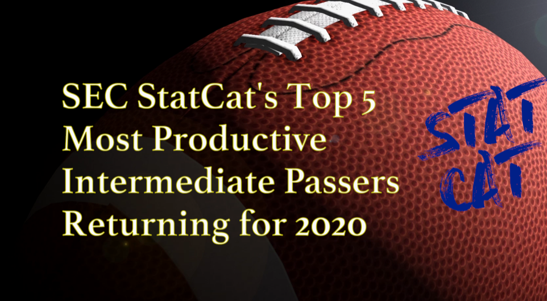 2020 Vision: SEC StatCat's Top5 Most Productive Intermediate Passers