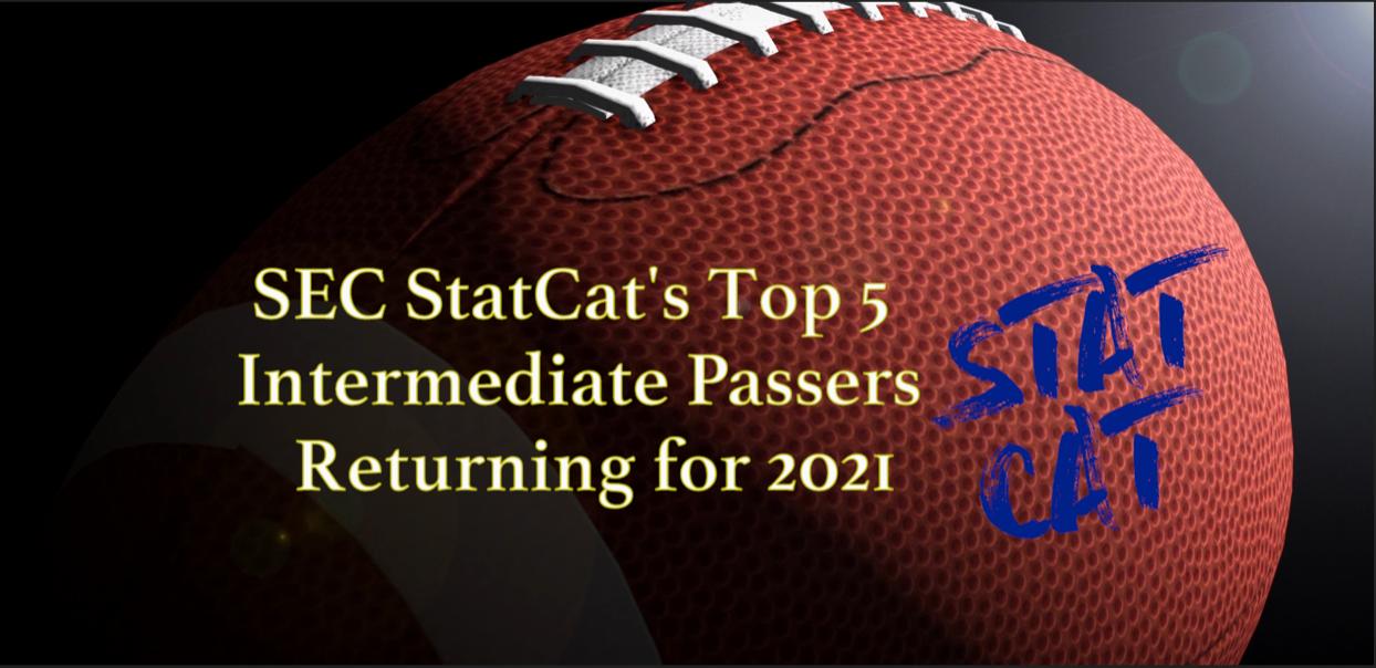SEC StatCat's Top5 Intermediate Passers for 2021