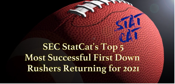 SEC StatCat's Top5 First Down Rushers for 2021